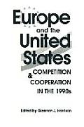 Europe and the United States: Competition and Co-Operation in the 1990s: Competition and Co-Operation in the 1990s