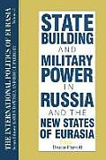 State Building & Military Power in Russia & the New States of Eurasia