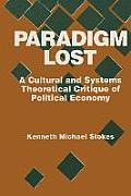 Paradigm Lost: Cultural and Systems Theoretical Critique of Political Economy: Cultural and Systems Theoretical Critique of Political