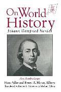 Johann Gottfried Herder on World History: An Anthology: An Anthology