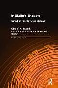 In Stalin's Shadow: Career of Sergo Ordzhonikidze: Career of Sergo Ordzhonikidze