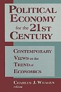 Political Economy for the 21st Century: Contemporary Views on the Trend of Economics: Contemporary Views on the Trend of Economics