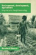 Environment, Development, Agriculture: Integrated Policy Through Human Ecology: Integrated Policy Through Human Ecology