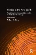 Politics in the New South: Republicanism, Race and Leadership in the Twentieth Century: Republicanism, Race and Leadership in the Twentieth Century