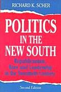 Politics in the New South : Republicanism, Race, and Leadership in the Twentieth Century (2ND 97 Edition)