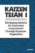 Kaizen Teian 1: Developing Systems for Continuous Improvement Through Employee Suggestions