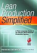 Lean Production Simplified 2nd Edition A Plain Language Guide to the Worlds Most Powerful Production System