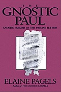 Gnostic Paul: Gnostic Exegesis of the Pauline Letters