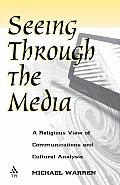Seeing Through the Media