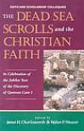 The Dead Sea Scrolls and the Christian Faith (Faith & Scholarship Colloquies)
