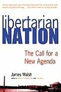 Libertarian Nation The Call for a New Agenda