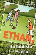 Ethan, Un Futbolista Para Jes S by Elaine Cunningham