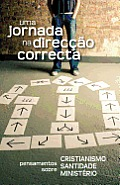Uma Jornada Na Direc O Correcta (Portuguese: A Journey in the Right Direction)