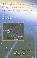 Progress of Aeronautics and Astronautics #229: Selected Aerothermodynamics Design Problems of Hypersonic Flight Vehicles