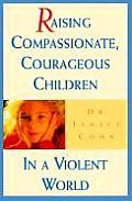 Raising Compassionate Courageous Children in a Violent World