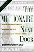 Millionaire Next Door The Surprising Secrets of Americas Wealthy