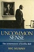 Uncommon Sense: The Achievement of Griffin Bell
