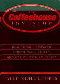 Coffeehouse Investor How To Build Wealt