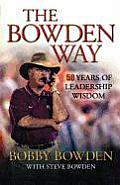 The Bowden Way: 50 Years of Leadership Wisdom Cover