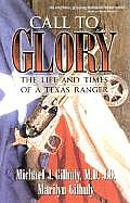 Call to Glory: The Life and Times of a Texas Ranger