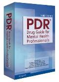 PDR Drug Guide for Mental Health Professionals (Physicians' Desk Reference Drug Guide for Mental Health Professional)