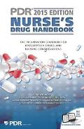 PDR Nurse's Drug Handbook: The Information Standard for Prescription Drugs and Nursing Considerations (Physicians' Desk Reference Nurse's Drug Handbook)