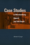 Case Studies in Merchandising, Apparel and Soft Goods (96 Edition)