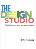 The Design Studio: Developing Technical and Creative Skills Using AutoCAD and ADT [With CDROM]