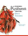 Designing a Knitwear Collection: From Inspiration To Finished Garment (08 Edition)