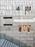 Visual Culture in the Built Environment A Global Perspective