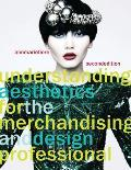Understanding Aesthetics for the Merchandising and Design Professional (2ND 10 Edition)