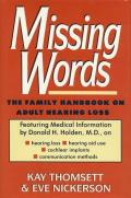 Missing Words: The Family Handbook on Adult Hearing Loss