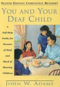 You and Your Deaf Child: A Self-Help Guide for Parents of Deaf and Hard of Hearing Children