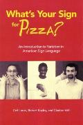 What's Your Sign for Pizza? : an Introduction To Variation in American Sign Language (04 Edition)