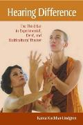 Hearing Difference: The Third Ear in Experimental, Deaf & Multicultural Theater