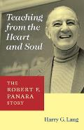 Teaching from the Heart and Soul: The Robert F. Panara Story (Deaf Lives)