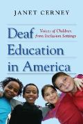 Deaf Education in America: Voices of Children from Inclusion Settings Cover
