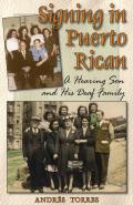 Signing in Puerto Rican: A Hearing Son and His Deaf Family Cover