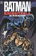 Batman: Knightfall Part 2: Who Rules The Night? by Doug Moench and Alan Grant and Chuck Dixon