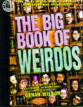 Big Book of Weirdos: True Tales of the World's Kookiest Crackpots & Visionaries! Cover