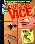 Big Book of Vice True Tales of Humanitys Worst Habits