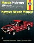 Mazda Pick-Ups Automotive Repair Manual: All Gasoline Engine Models (Haynes Automotive Repair Manual Series)