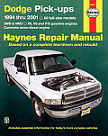 Haynes Dodge Pickups: All Full-Size Models 2wd & 4WD 1994 Thru 2001 (Haynes Automotive Repair Manual Series) Cover