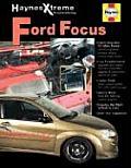 Haynes Xtreme Customizing Ford Focus