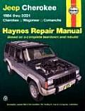 Jeep Cherokee 1984 Thru 2001 Cherokee Wagoneer Comanche Haynes Repair Manual