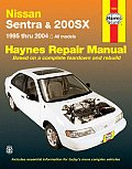 Nissan Sentra & 200SX, 1995 thru 2004 all models (Haynes Repair Manuals)