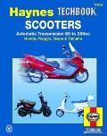 Scooters, Service and Repair Manual: Automatic Transmission 50 to 250cc; Honda, Piaggio, Vespa & Yamaha (Haynes Repair Manuals)