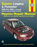 Subaru Legacy & Forester 2000 Thru 2006: All Models (Haynes Repair Manual)