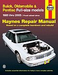 Haynes Buick, Oldsmobile & Pontiac Full-Size Models 1985 Thru 2005: Front-Wheel Drive (Haynes Repair Manuals)