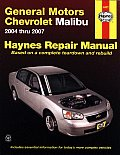 General Motors Chevrolet Malibu: 2004 Thru 2007 (Haynes Repair Manuals)